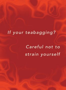 If your teabagging?