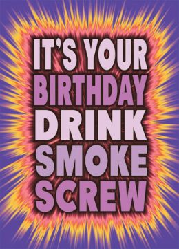 Drink Smoke Screw