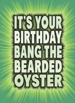 Bang The Bearded Oyster
